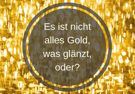 nicht alles Gold